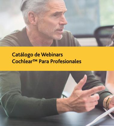 Catálogo de Webinars Cochlear™ Para Profesionales